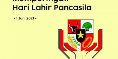 MEMPERINGATI HARI LAHIR PANCASILA 1 JUNI 2021